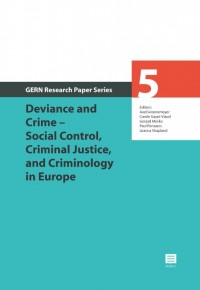 Deviance and Crime – Social Control, Criminal Justice, and Criminology in Europe