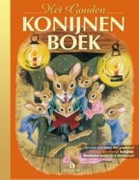 Het Gouden Konijnenboek, konijnen staan heel hoog in de top 10 van populairste huisdieren. Een boek vol konijnenverhalen!