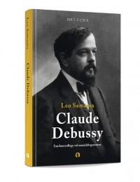 100 jaar Debussy - Een hoorcollege vol muziekfragmenten met extra cd Debussy