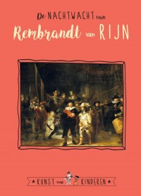 De Nachtwacht van Rembrandt van Rijn
