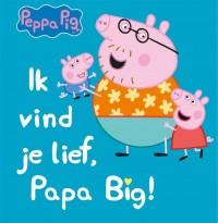 Ik vind je lief, papa big