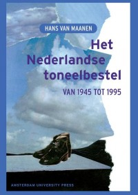 Het Nederlandse toneelbestel van 1945 tot 1995