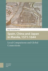 Emerging Asia Spain, China, and Japan in Manila, 1571-1644