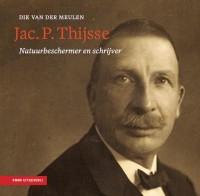 Jac. P. Thijsse - Natuurbeschermer en schrijver