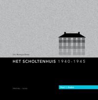 Het Scholtenhuis 1940 -1945 1 Daden