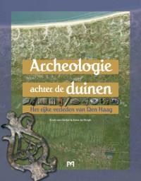 Archeologie achter de duinen. Het rijke verleden van Den Haag
