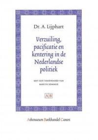 Athenaeum Boekhandel Canon Verzuiling, pacificatie en kentering in de Nederlandse politiek