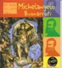 Michelangelo Buonarotti