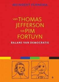 Van Thomas Jefferson tot Pim Fortuyn. Balans van democratie