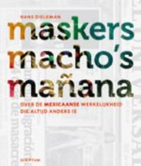 Maskers, macho's en mañana