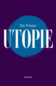 De Friese Utopie
