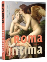 Roma intima. Liefde, lijf en lust