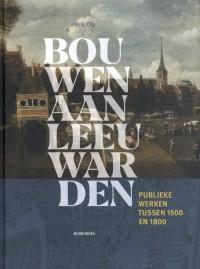 Bouwen aan Leeuwarden