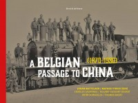 A Belgian Passage to China (1870-1920)