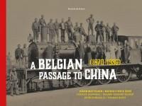 A Belgian Passage to China (1870-1920)
