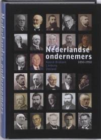 Nederlandse Ondernemers 1850-1950. Noord-Brabant, Limburg en Zeeland