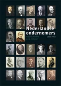 Nederlandse Ondernemers 1850-1950. Noord- en Zuid Holland