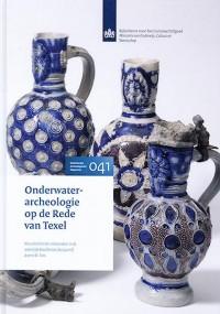 Nederlandse archeologische rapporten Onderwaterarcheologie op de Rede van Texel