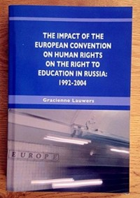 The impact of the European Convention on Human Rights on the right to Education in Russia: 1992-2004