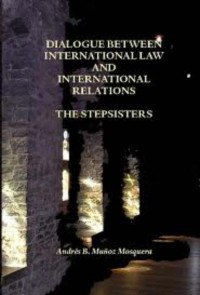 Dialogue between international law and international relations, the stepsisters