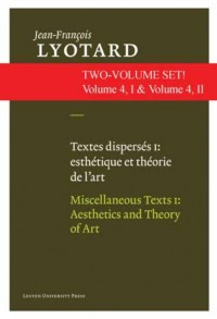 Jean-François Lyotard: Writing ons Contemporary Art and Artists Textes disperses I & II: esthetiques et theorie de l'art & artistes contemporains