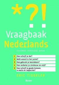 Vraagbaak Nederlands - Van spelling tot stijl: snel een helder antwoord op taalvragen