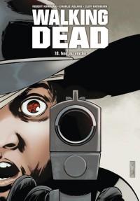 Walking Dead 18 - Hoe nu verder