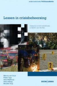 Onderzoeksreeks Politieacademie Lessen in crisisbeheersing
