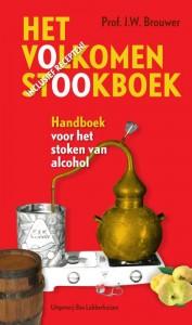 Het volkomen stookboek. Handboek voor het stoken van alcohol