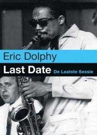 Last Date / De laatste sessie - Eric Dolphy