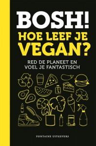BOSH! Hoe leef je vegan?