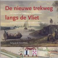 Leidse historische reeks Nieuwe trekweg langs de Vliet