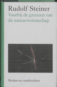 Voorbij de grenzen van de natuurwetenschap (Werken en voordrachten)