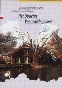 Cultuurhistorische routes in de provincie Utrecht Het Utrechtse Veenweidegebied