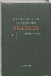 De correspondentie van Desiderius Erasmus De brieven 1-141
