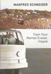 Manfred Schneider - Train your mental eraser, hippie