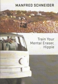 Manfred Schneider - Train your mental eraser, hippie