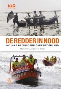 De redder in nood - 100 jaar Reddingsbrigade Nederland
