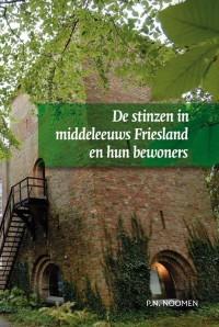 Middeleeuwse studies en bronnen De stinzen in middeleeuws Friesland en hun bewoners
