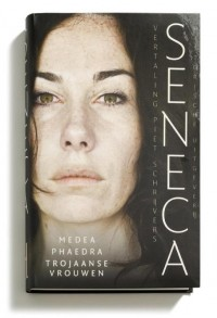 Seneca I: Medea, Phaedra, Trojaanse vrouwen