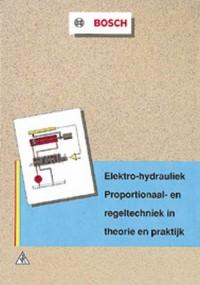 Elektro-hydrauliek: proportionaal- en regeltechniek in theorie en praktijk