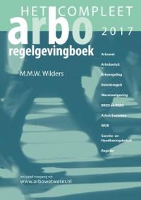 Het compleet Arbo-Regelgevingboek 2017