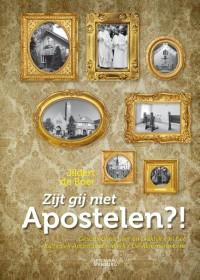 Zijt gij niet apostelen?!  Geschiedenis,leer en praktijk van het Katholiek Apostolische Werk/De Algemene Kerk