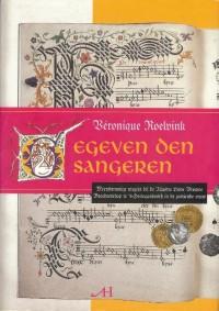 Gegeven den sangeren. Meerstemmige muziek bij de Illustre Lieve Vrouwe Broederschap te 's-Hertogenbosch in de zestiende eeuw