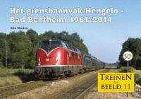 Het grensbaanvak Hengelo-Bad Bentheim 1961-2014