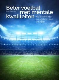 Beter voetbal met mentale kwaliteiten