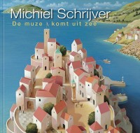 Michiel Schrijver,  De muze komt uit zee