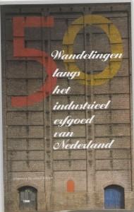 Langs het industrieel erfgoed van Nederland