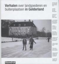 Verhalen over landgoederen en buitenplaatsen in Gelderland
