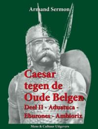 CAESAR TEGEN DE OUDE BELGEN